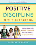 Positive Discipline in the Classroom Developing Mutual Respect Cooperation & Responsibility in Your Classroom