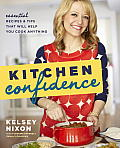 Kitchen Confidence Essential Recipes & Tips That Will Help You Cook Anything