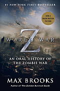 World War Z Movie Tie in Edition An Oral History of the Zombie War