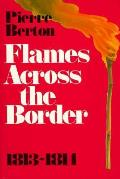 Flames Across The Border The Invasion Of