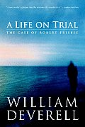 Life On Trial The Case Of Robert Fri