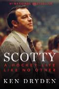Scotty A Hockey Life Like No Other