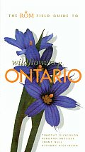 The ROM Field Guide to Wildflowers of Ontario