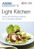 Anne Lindsay's Light Kitchen: Easy and Delicious Meals for a Healthy Weight