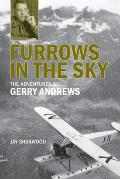 Furrows in the Sky The Adventures of Gerry Andrews