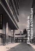 Changing Ideals in Modern Architecture, 1750-1950
