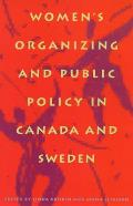 Women's Organizing and Public Policy in Canada and Sweden