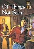 Of Things Not Seen