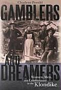 Gamblers & Dreamers Women Men & Community in the Klondike