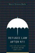 Refugee Law After 9/11: Sanctuary and Security in Canada and the United States