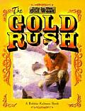 Gold Rush Life In The Old West