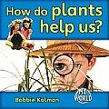 How Do Plants Help Us?