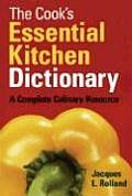 Cooks Essential Kitchen Dictionary A Complete Culinary Resource