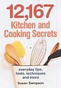 12167 Kitchen & Cooking Secrets Everyday Tips Hints Techniques & More