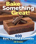 Bake Something Great 400 Bars Squares & Cookies