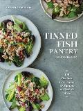 Tinned Fish Pantry Cookbook: 100 Recipes from Tuna and Salmon to Crab and More