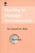 Starting to Manage: The Essential Skills