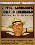 Virtual Landscape Of Howard Rheingold New Technologies for the New Millennium