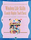 Family Nights Tool Chest #04: Wisdom Life Skills