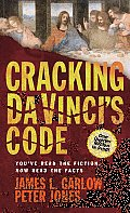 Cracking Da Vincis Code Youve Read the Fiction Now Read the Facts