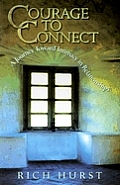 Courage to Connect: A Journey Toward Intimacy in Relationships