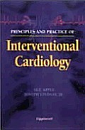 Principles and Practice of Interventional Cardiology
