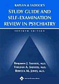 Kaplan & Sadock's Study Guide and Self-Examination Review in Psychiatry Seventh Edition