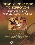 Medical Response To Terrorism Preparedness & Clinical Practice