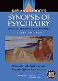 Kaplan & Sadocks Synopsis of Psychiatry Behavioral Sciences Clinical Psychiatry