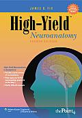 High Yield Neuroanatomy 4th Edition