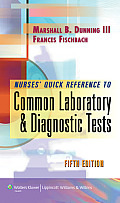 Nurses Quick Reference To Common Laboratory & Diagnostic Tests
