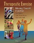 Therapeutic Exercise Moving Toward Function