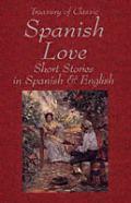 Treasury Of Classic Spanish Love Short Stories in Spanish & English