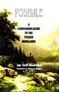 Podhale A Companion Guide to the Polish Highlands