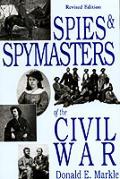Spies & Spymasters Of Civil War