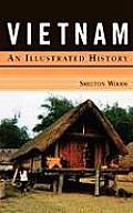 Vietnam An Illustrated History