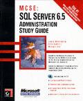 MCSE SQL Server 6.5 Administration Study Guide