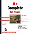 A+ Complete Lab Manual: Exams 220-301 &Amp; 220-302