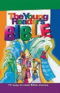 Young Readers Bible 70 Easy To Read Bible Stories