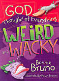 God Thought of Everything Weird & Wacky
