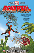Deadpool Volume 1 Dead Presidents Marvel Now