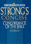 New Strongs Concise Concordance Of The
