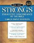 New Strongs Exhaustive Concordance of the Bible Large Print Edition