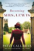 Becoming Mrs Lewis The Improbable Love Story of Joy Davidman & C S Lewis