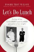 Lets Do Lunch Youll Never Have To Diet Again