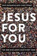 Jesus for You: The One Who Meets Your Every Need