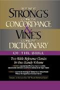 Strongs Concise Concordance & Vines Concise Dictionary of the Bible Two Bible Reference Classics in One Handy Volume