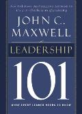 Leadership 101 What Every Leader Needs to Know