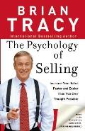 Psychology of Selling How to Sell More Easier & Faster Than You Ever Thought Possible