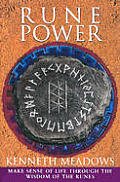 Rune Power Make Sense of Your Life Through the Wisdom of the Runes